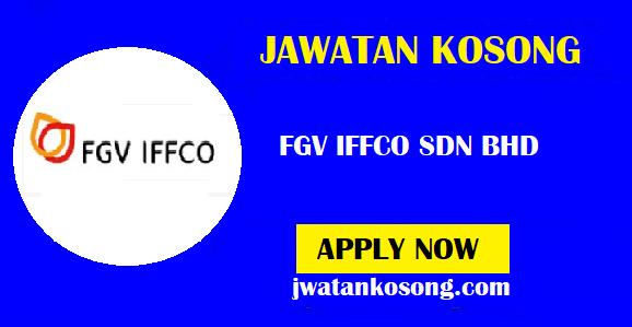 Jawatan Kosong Terkini Di FGV IFFCO SDN BHD, Pelbagai Kekosongan ( Update )