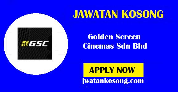 Jawatan Kosong Terkini Golden Screen Cinemas Sdn Bhd, Pelbagai Kekosongan ( Update )