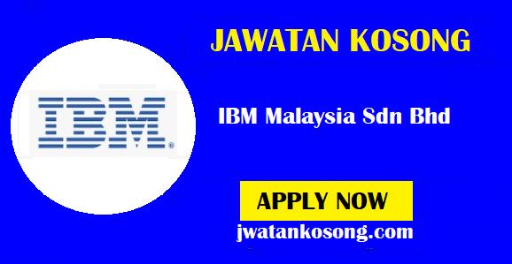 Jawatan Kosong Terkini Di IBM Malaysia Sdn Bhd, Pelbagai Kekosongan ( Update )