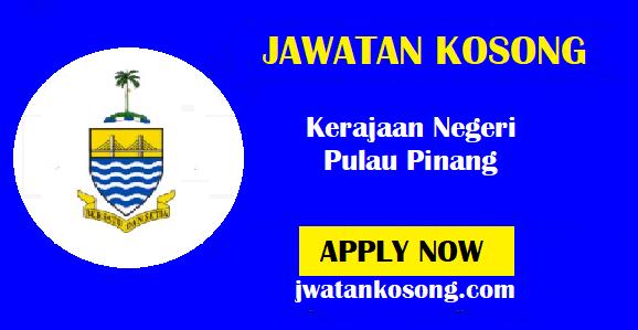 Jawatan Kosong Terkini Kerajaan Negeri Pulau Pinang, Pelbagai Kekosongan ( Update )