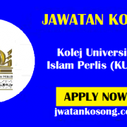 Jawatan Kosong Terkini Di Kolej Universiti Islam Perlis (KUIPs) – 15 Oktober 2021
