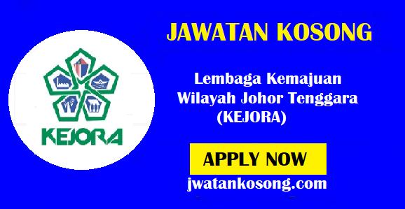 Jawatan Kosong Lembaga Kemajuan Wilayah Johor Tenggara (KEJORA) – 18 Oktober 2021