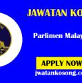 Jawatan Kosong Terkini Di Parlimen Malaysia, Tarikh Tutup 27 Oktober 2021