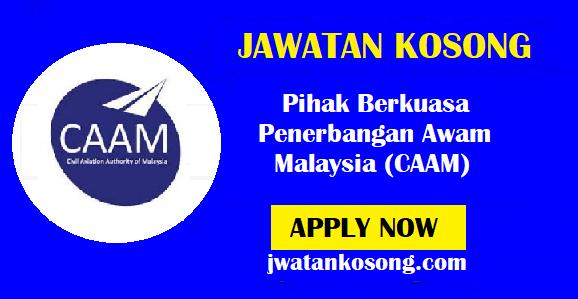 Jawatan Kosong Pihak Berkuasa Penerbangan Awam Malaysia (CAAM) – 10 Oktober 2021