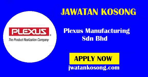 Jawatan Kosong Terkini Di Plexus Manufacturing Sdn Bhd, Pelbagai Kekosongan ( Update )