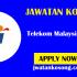 Jawatan Kosong Terkini Di Telekom Malaysia (TM), Tarikh Tutup 27 Oktober 2021